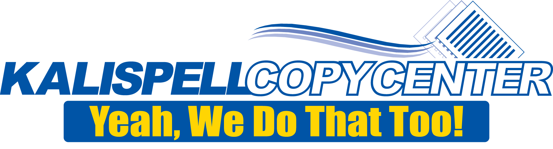 Kalispell Copy Center - Yeah, We Do That Too!
